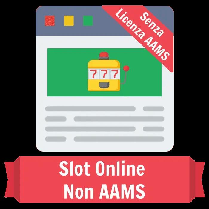 le slot machine non AAMS